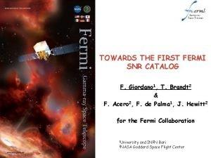 TOWARDS THE FIRST FERMI SNR CATALOG F Giordano