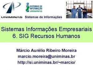 Sistemas de Informaes Sistemas Informaes Empresariais 6 SIG