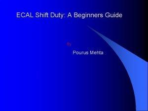 ECAL Shift Duty A Beginners Guide By Pourus