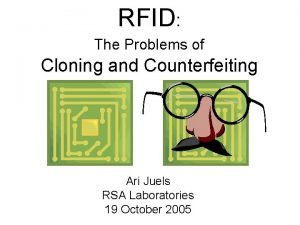 RFID The Problems of Cloning and Counterfeiting Ari