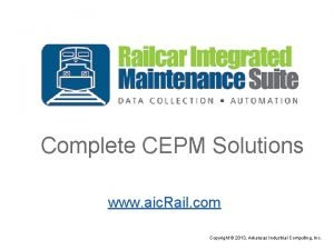 Complete CEPM Solutions www aic Rail com Copyright