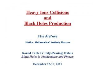 Heavy Ions Collisions and Black Holes Production Irina