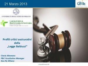 21 Marzo 2013 Profili critici assicurativi della Legge