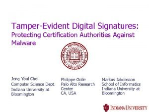 TamperEvident Digital Signatures Protecting Certification Authorities Against Malware