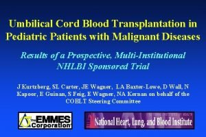 Umbilical Cord Blood Transplantation in Pediatric Patients with