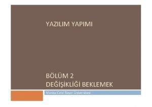 YAZILIM YAPIMI BLM 2 DEKL BEKLEMEK Manisa Celal