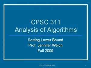 CPSC 311 Analysis of Algorithms Sorting Lower Bound