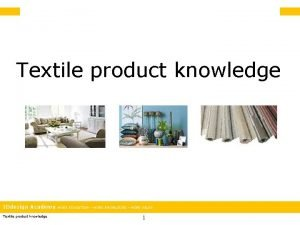 Textile product knowledge IDdesign Academy Textile product knowledge