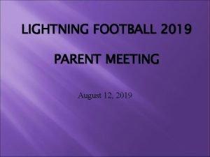 LIGHTNING FOOTBALL 2019 PARENT MEETING August 12 2019