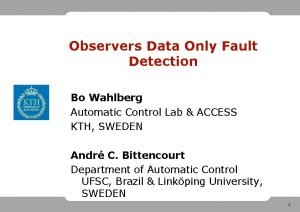 Observers Data Only Fault Detection Bo Wahlberg Automatic