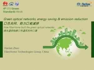 4 th ITU Green Standards Week Green optical