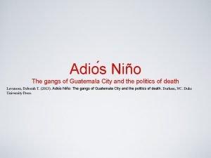 Adio s Nio The gangs of Guatemala City