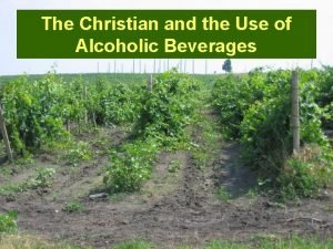 The Christian and the Use of Alcoholic Beverages
