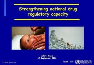 Strengthening national drug regulatory capacity Valerio Reggi 19