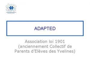 ADAPTED Association loi 1901 anciennement Collectif de Parents