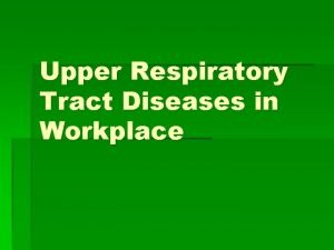 Upper Respiratory Tract Diseases in Workplace Characteristics of