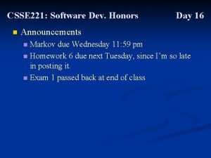 CSSE 221 Software Dev Honors n Day 16
