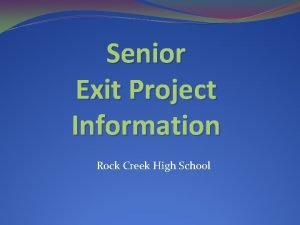 Senior Exit Project Information Rock Creek High School