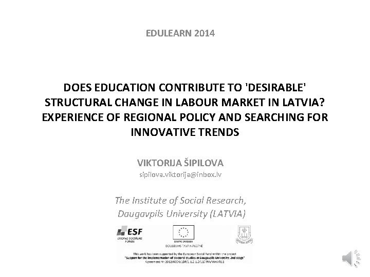 EDULEARN 2014 DOES EDUCATION CONTRIBUTE TO DESIRABLE STRUCTURAL