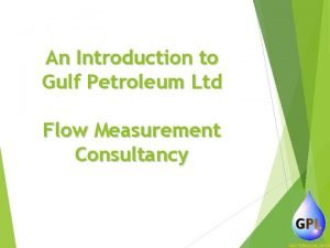 An Introduction to Gulf Petroleum Ltd Flow Measurement