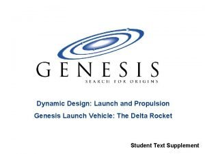 Dynamic Design Launch and Propulsion Genesis Launch Vehicle