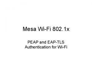 Mesa WiFi 802 1 x PEAP and EAPTLS