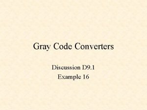 Gray Code Converters Discussion D 9 1 Example