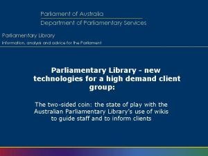 Parliament of Australia Department of Parliamentary Services Parliamentary