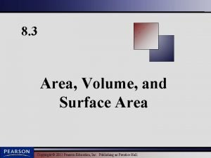 8 3 Area Volume and Surface Area Copyright