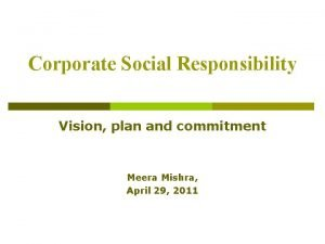 Corporate Social Responsibility Vision plan and commitment Meera