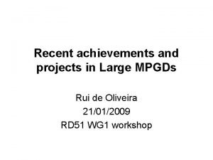 Recent achievements and projects in Large MPGDs Rui