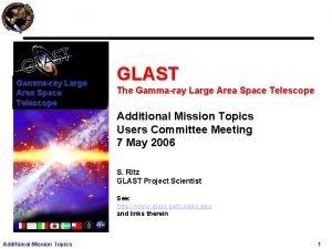 Gammaray Large Area Space Telescope GLAST The Gammaray