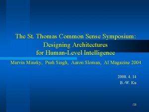 The St Thomas Common Sense Symposium Designing Architectures