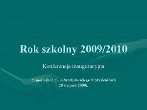 Rok szkolny 20092010 Konferencja inauguracyjna Zesp Szk im