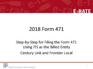 2018 Form 471 StepbyStep for Filing the Form