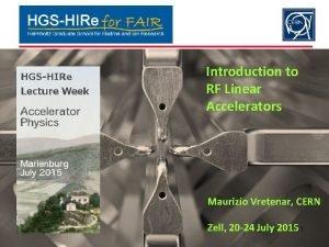 Introduction to RF Linear Accelerators Maurizio Vretenar CERN