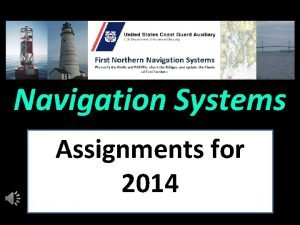 Navigation Systems Assignments for 2014 2014 TOP Priority