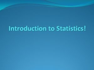 Introduction to Statistics Why Statistics Autism rates have