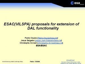 ESACVILSPA proposals for extension of DAL functionality Pedro