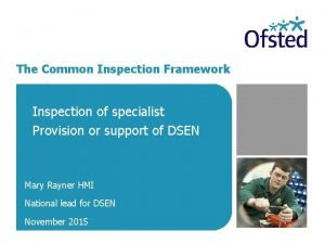 The Common Inspection Framework Inspection of specialist Provision