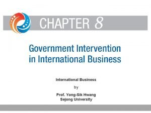 International Business by Prof YongSik Hwang Sejong University
