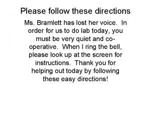 Please follow these directions Ms Bramlett has lost