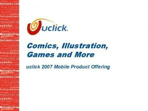 Comics Illustration Games and More uclick 2007 Mobile