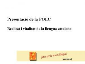 Presentaci de la FOLC Realitat i vitalitat de