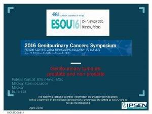 Genitourinary tumours prostate and non prostate Patricia Walcott