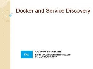 Docker and Service Discovery KAL Information Services Email