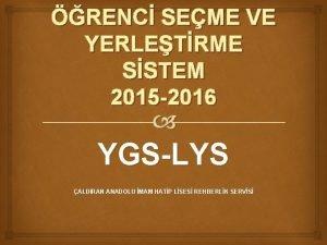 RENC SEME VE YERLETRME SSTEM 2015 2016 YGSLYS