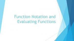 Function Notation and Evaluating Functions Vocabulary Function Notation