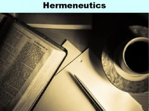 Hermeneutics SECTION 1 INTRODUCTION After completing this section