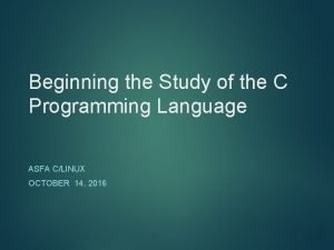 Beginning the Study of the C Programming Language